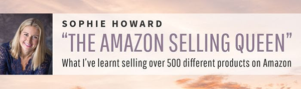 sophiehowardbanner (New Webcast) Cheapest, Fastest Way to Sell on Amazon?